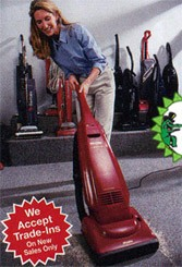 We Accept Trade-in Vacuums on new Sales Only