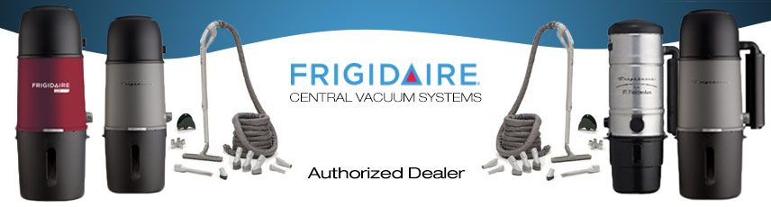 Frigidaire Central Vacuum Local Sales, Repair & Installation serving South Florida